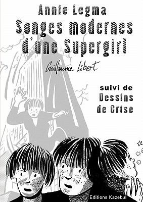 Annie Legma Songes Modernes D'Une Supergirl 9782953263602