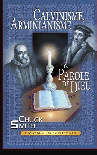 Calvinisme, Arminianisme & Parole de Dieu 9782953998801