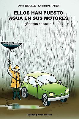 Ellos Han Puesto Agua En Sus Motores, Por Qu No Usted? 9782953341324