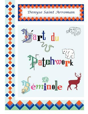 L'Art Du Patchwork S Minole 9782953956801