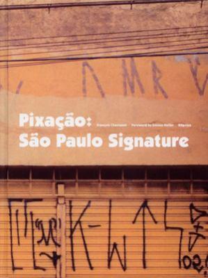 Pixacao: Sao Paulo Signature 9782952809719