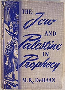 The Jew and Palestine in Prophecy