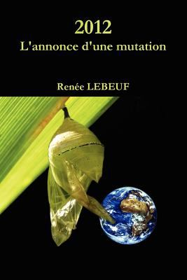 2012, L'Annonce D'Une Mutation 9782981210432