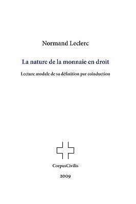 La Nature de La Monnaie En Droit: Lecture Modale de Sa Dfinition Par Coinduction 9782981028020