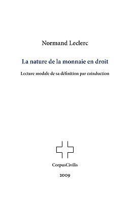 La Nature de La Monnaie En Droit: Lecture Modale de Sa Dfinition Par Coinduction