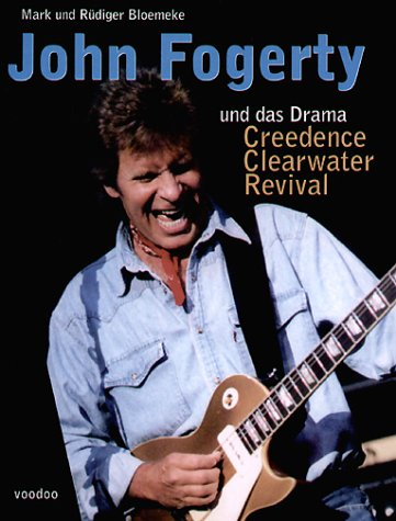 John Fogerty Und Das Drama Creedence Clearwater Revival 9783000038853