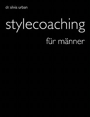 Stylecoaching Fur Manner Stylecoaching Fur Manner 9783000106828