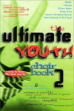 The Ultimate Youth Choir Book Volume 2: 2 Part Arrangements for Youth Choir-Easy to Moderate Difficulty 9783010370011