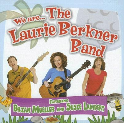 We Are the Laurie Berkner Band [With CD]