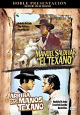 Arriba Las Manos Texanos / Manuel Saldivar El Texano