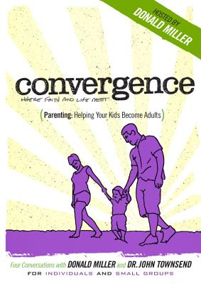 Convergence: Parenting Helping Your Kids Become Adults