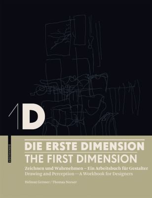 Die Erste Dimension/The First Dimension: Zeichnen Und Wahrnehment - Ein Arbeitsbuch Fur Gestalter/Drawing And Perception - A Workbook For Designers 9783034603676