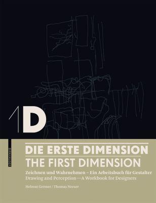 Die Erste Dimension/The First Dimension: Zeichnen Und Wahrnehment - Ein Arbeitsbuch Fur Gestalter/Drawing And Perception - A Workbook For Designers