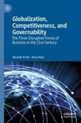 Globalization, Competitiveness, and Governability: The Three Disruptive Forces of Business in the 21st Century