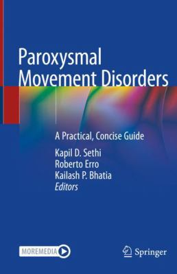 Paroxysmal Movement Disorders: A Practical, Concise Guide