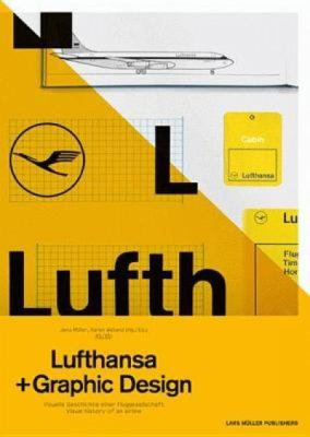 A5/05: Lufthansa and Graphic Design: Visual History of an Airplane 9783037782675
