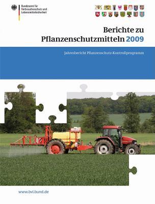 Berichte Zu Pflanzenschutzmitteln 2009: Jahresbericht Pflanzenschutz-Kontrollprogramm 9783034800891