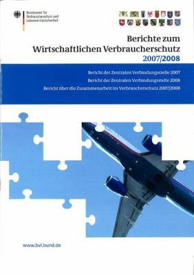 Berichte Zum Wirtschaftlichen Verbraucherschutz 2007 Und 2008 9783034602327