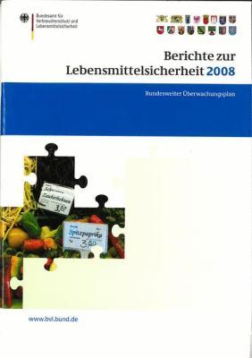Berichte Zur Lebensmittelsicherheit 2008: Bundesweiter Berwachungsplan 2008 9783034602532
