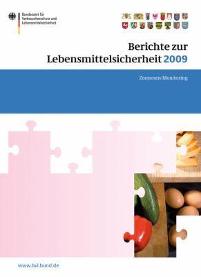 Berichte Zur Lebensmittelsicherheit 2009: Zoonosen-Monitoring 9783034800266