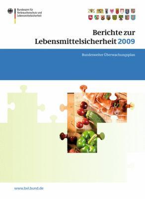 Berichte Zur Lebensmittelsicherheit 2009: Bundesweiter Berwachungsplan 2009 9783034800570