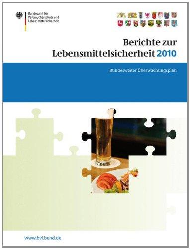 Berichte Zur Lebensmittelsicherheit 2010: Bundesweiter Berwachungsplan 2010 9783034802659