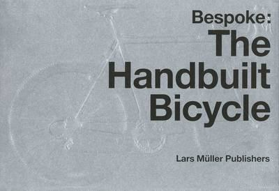 Bespoke: The Handbuilt Bicycle 9783037782040