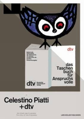 Celestino Piatti Und DTV: Die Einheit Des Programms the Unity of the Programme 9783037781784