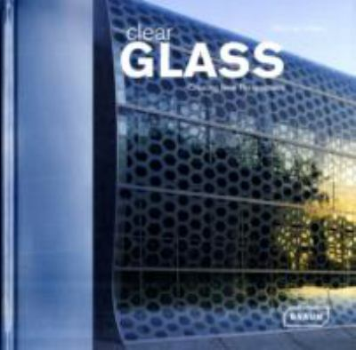 Clear Glass: Creating New Perspectives 9783037680032