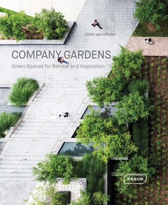 Company Gardens: Green Spaces for Retreat & Inspiration
