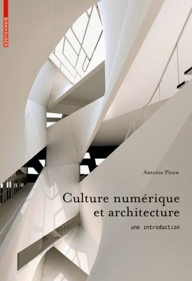 Culture Numerique Et Architecture: Une Introduction 9783034602617