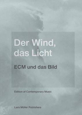 Der Wind, Das Licht a