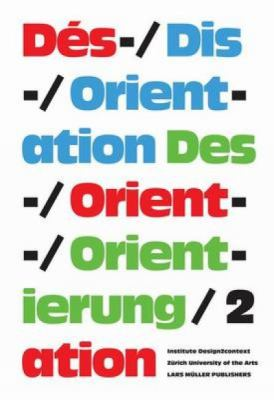 Orient-ierung/ation Des-/Des-/Dis-/orient-ierung/ation 2 [With Colored Picture Squares] 9783037781586