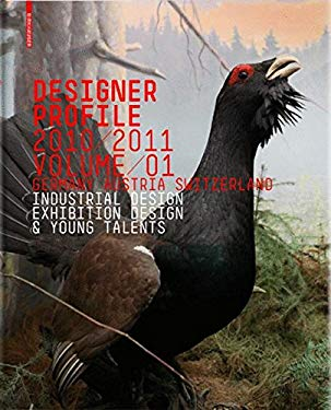Designer Profile 2010/2011, Volume 01: Germany, Austria, Switzerland; Industrial Design & Exhibition Design 9783034600590