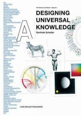 Designing Universal Knowledge: The World as Flatland - Report 1 9783037781494