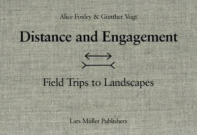 Distance and Engagement: Field Trips to Landscapes 9783037781968