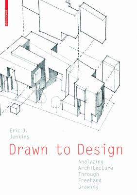 Drawn to Design: Analyzing Architecture Through FreeHand Drawing 9783034607988