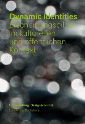 Dynamische Erscheinungsbilder Im Kulturellen Und Affentlichen Kontext 9783037781623