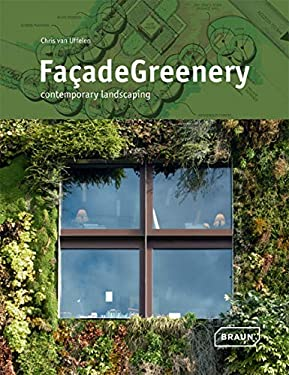 Facade Greenery: Contemporary Landscaping 9783037680759