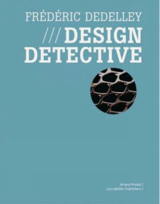 Frederic Dedelley: Design Detective 9783037781371