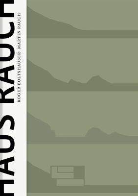 Haus Rauch/The Rauch House: Ein Modell Moderner Lehmarchitektur/A Model Of Advanced Clay Architecture