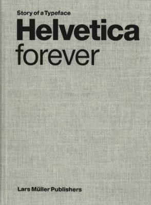 Helvetica Forever: Story of a Typeface 9783037781210