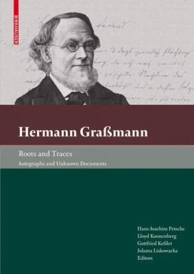 Hermann Grassmann: Roots and Traces: Autographs and Unknown Documents 9783034601542