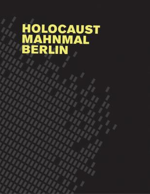 Holocaust Mahnmal Berlin: Eisenman Architects 9783037780596