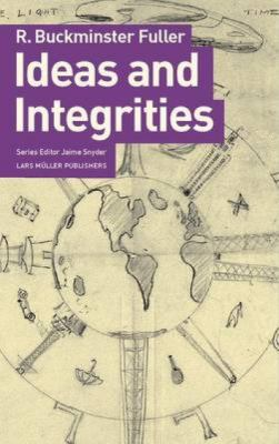 Ideas and Integrities: A Spontaneous Autobiographical Disclosure 9783037781982