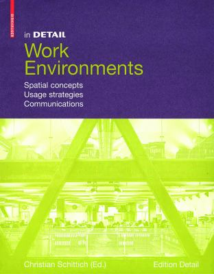 In Detail: Work Environment: Design in Physical Space, Mobility, Communication