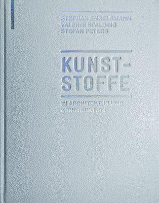 Kunststoffe: In Architektur Und Konstruktion 9783034603218