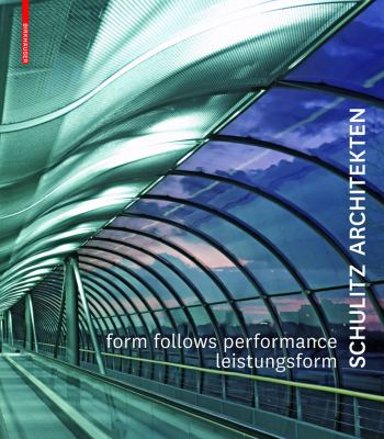 Form Follows Performance: Schulitz Architekten: Works 1995-2000 9783034601153