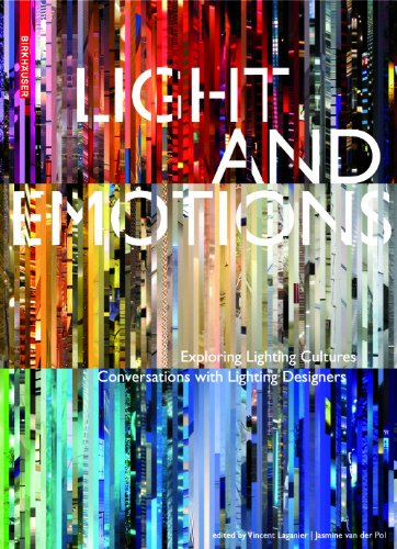 Light and Emotions: Exploring Lighting Cultures. Conversations with Lighting Designers 9783034606905