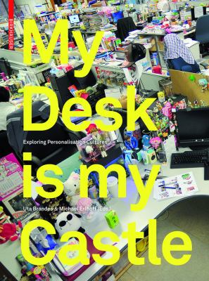 My Desk Is My Castle: Exploring Personalization Cultures 9783034607742